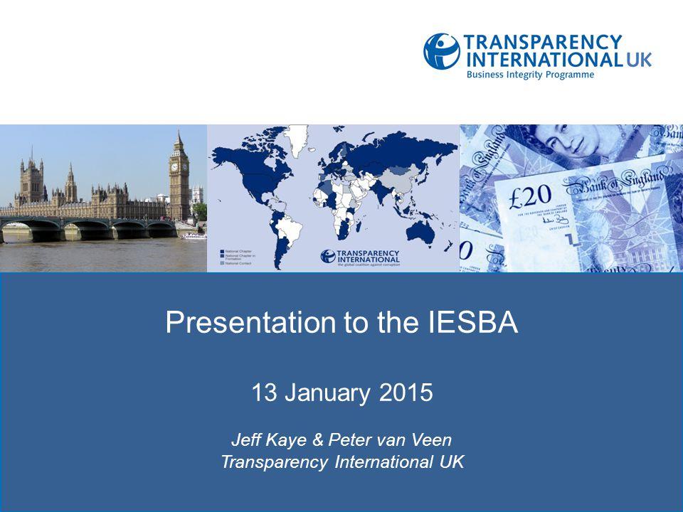 TRAC: TRANSPRENCY IN REPORTING OF Presentation to the IESBA 13 January 2015 Jeff Kaye & Peter van Veen Transparency International UK