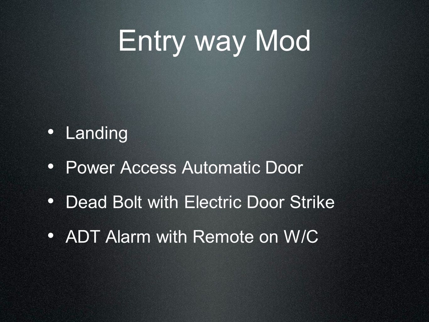 Entry way Mod Landing Power Access Automatic Door Dead Bolt with Electric Door Strike ADT Alarm with Remote on W/C