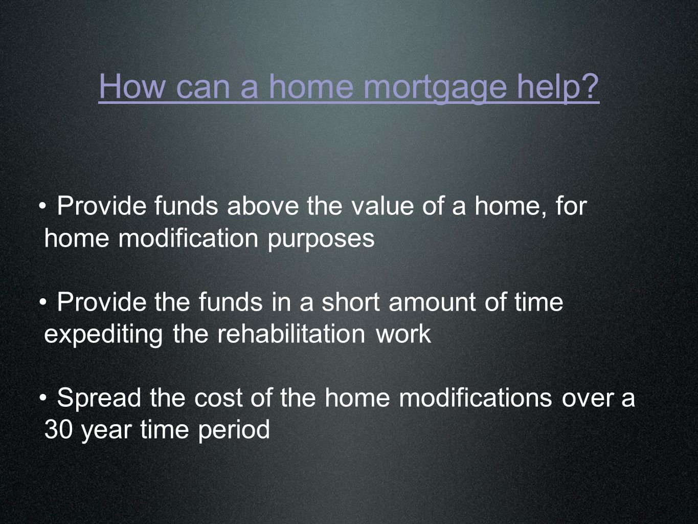 How can a home mortgage help.