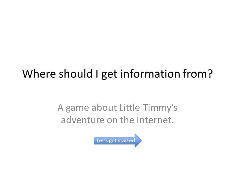 This is Little Timmy Little Timmy has a research project to do for school.