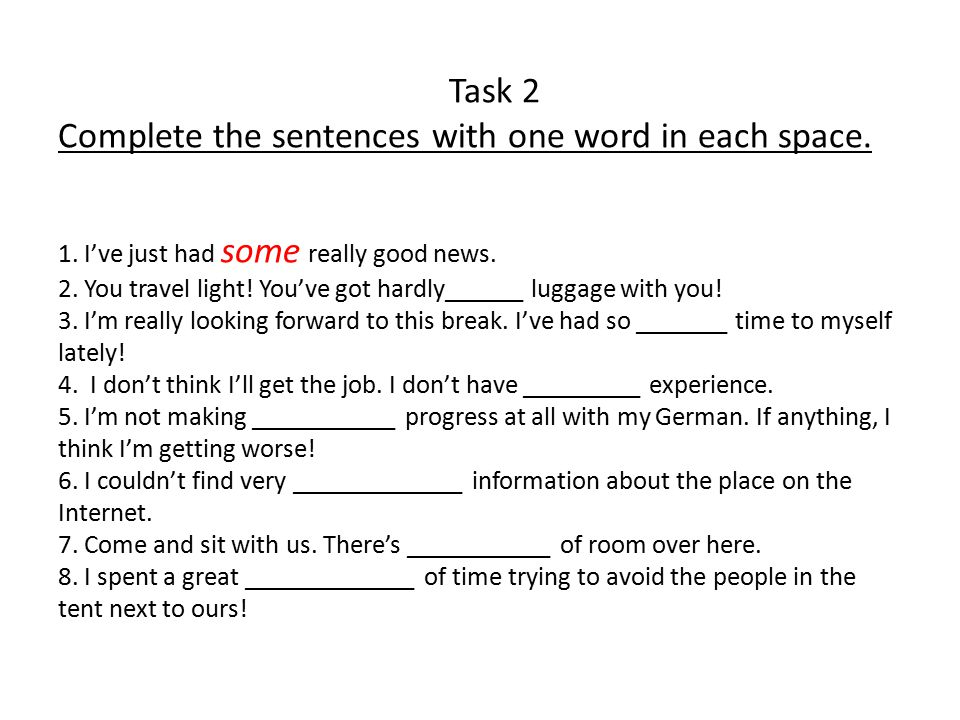 Task 2 Complete the sentences with one word in each space.