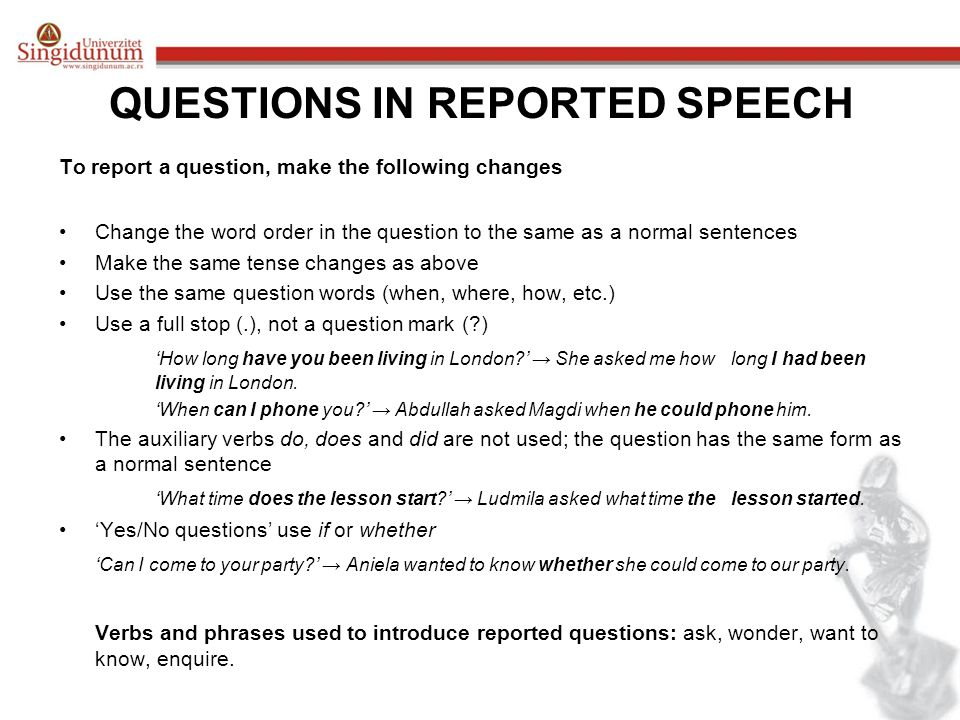 PRONOUN, ADJECTIVE AND ADVERB CHANGES IN REPORTED SPEECH We usually make the following changes: you → he/she/they: ' I spoke to you earlier.' → He said he had spoken to her earlier.