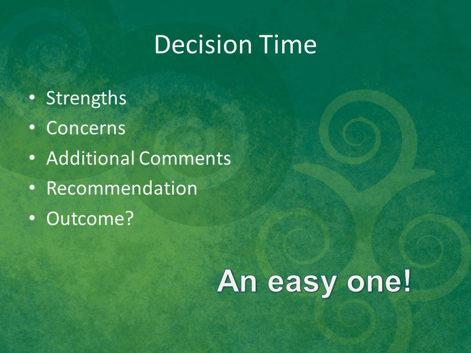 Decision Time Strengths Concerns Additional Comments Recommendation Outcome?