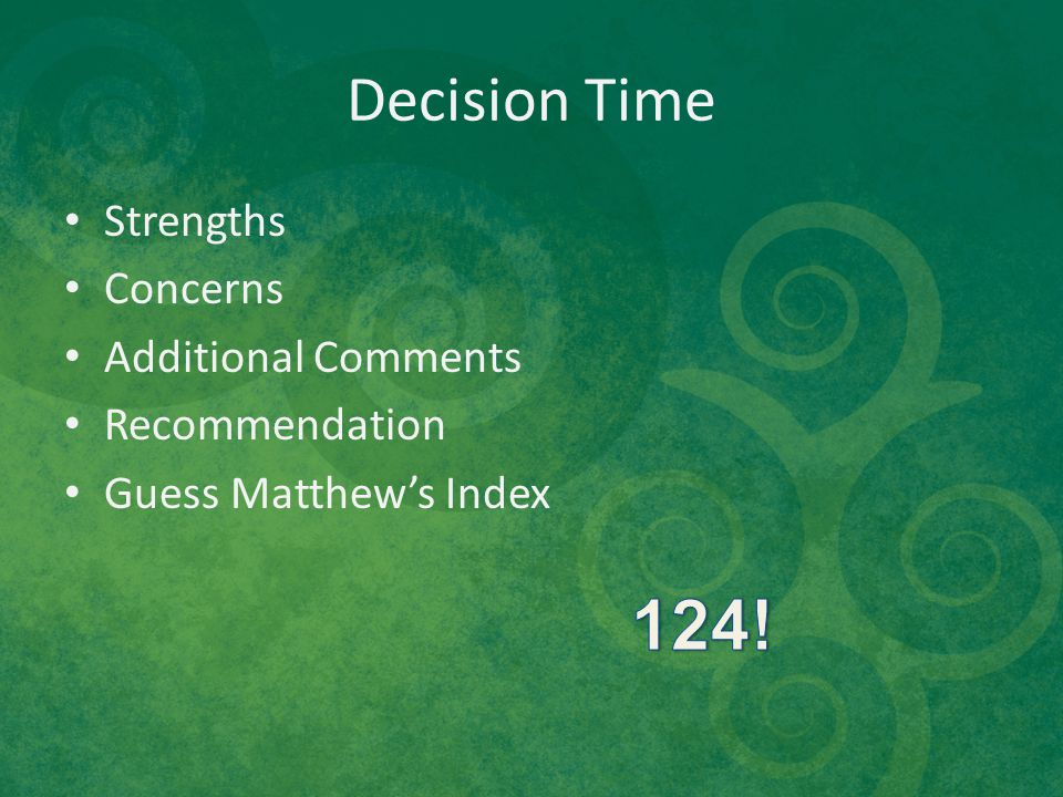 Decision Time Strengths Concerns Additional Comments Recommendation Guess Matthew's Index