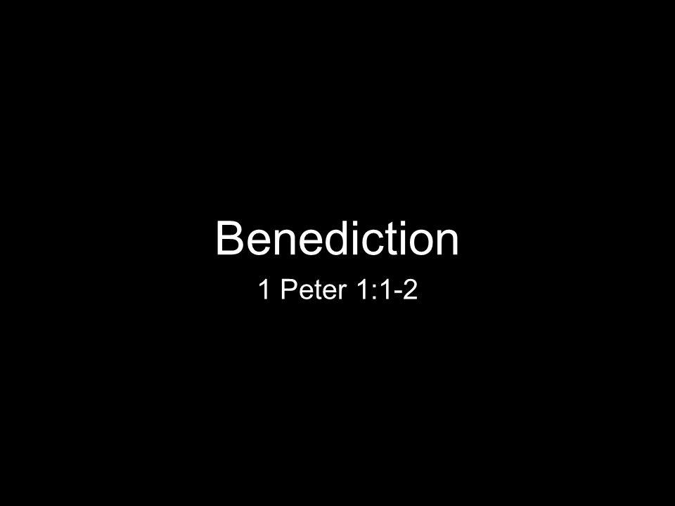 1 Peter 1:1-2 Benediction