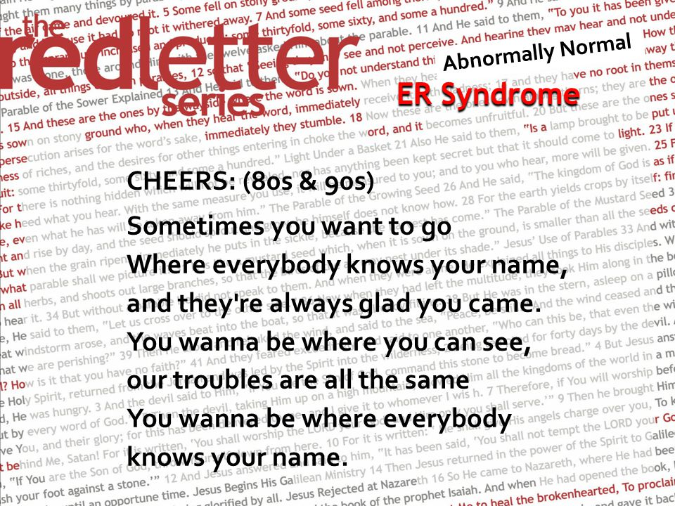 ER Syndrome ER Syndrome CHEERS: (80s & 90s) Sometimes you want to go Where everybody knows your name, and they re always glad you came.