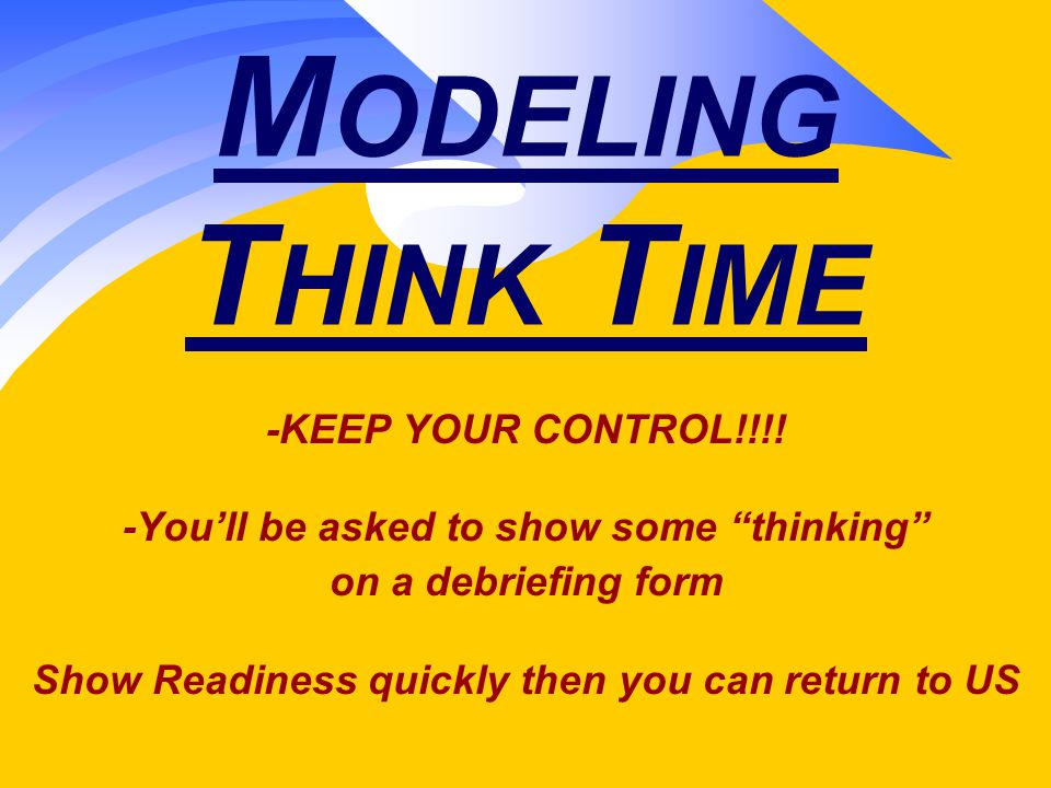 M ODELING T HINK T IME -KEEP YOUR CONTROL!!!.