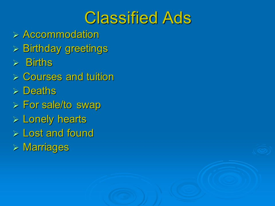 Classified Ads  Accommodation  Birthday greetings  Births  Courses and tuition  Deaths  For sale/to swap  Lonely hearts  Lost and found  Marriages