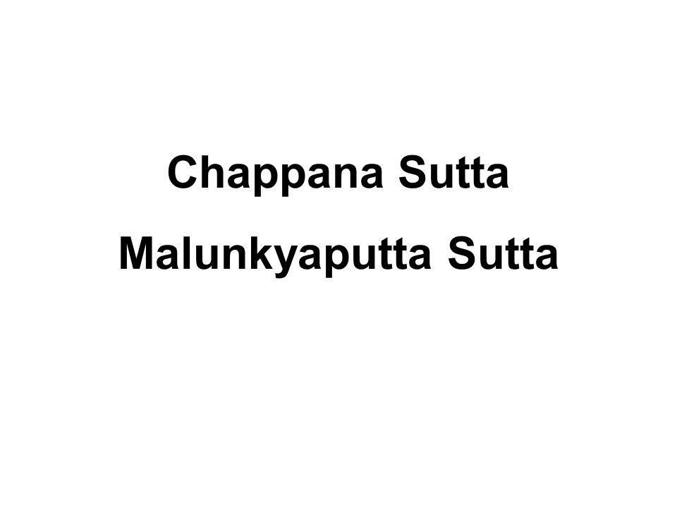 Chappana Sutta Malunkyaputta Sutta