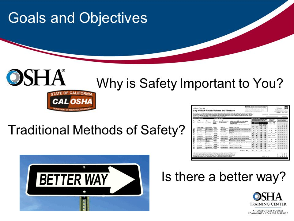 Goals and Objectives Why is Safety Important to You.
