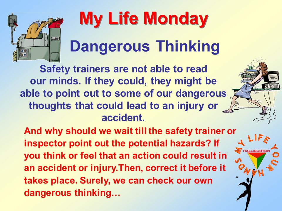 Dangerous Thinking My Life Monday Safety trainers are not able to read our minds.