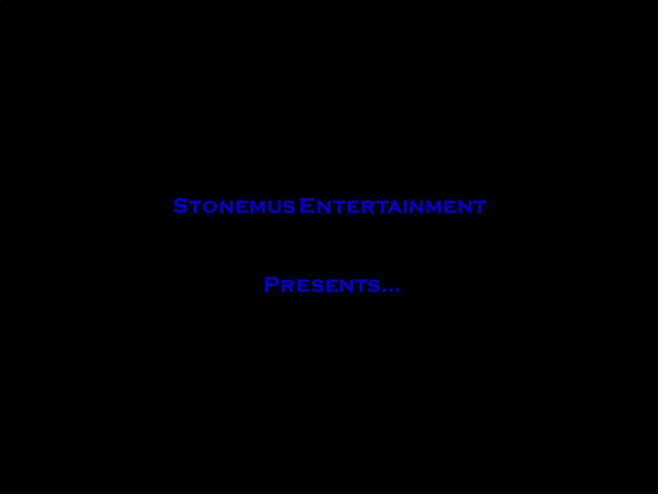 + Stonemus Entertainment Presents…