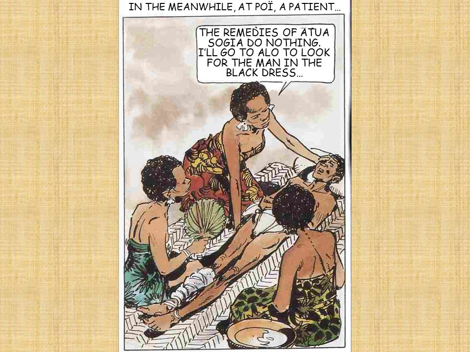 IN THE MEANWHILE, AT POÏ, A PATIENT… THE REMEDIES OF ATUA SOGIA DO NOTHING.