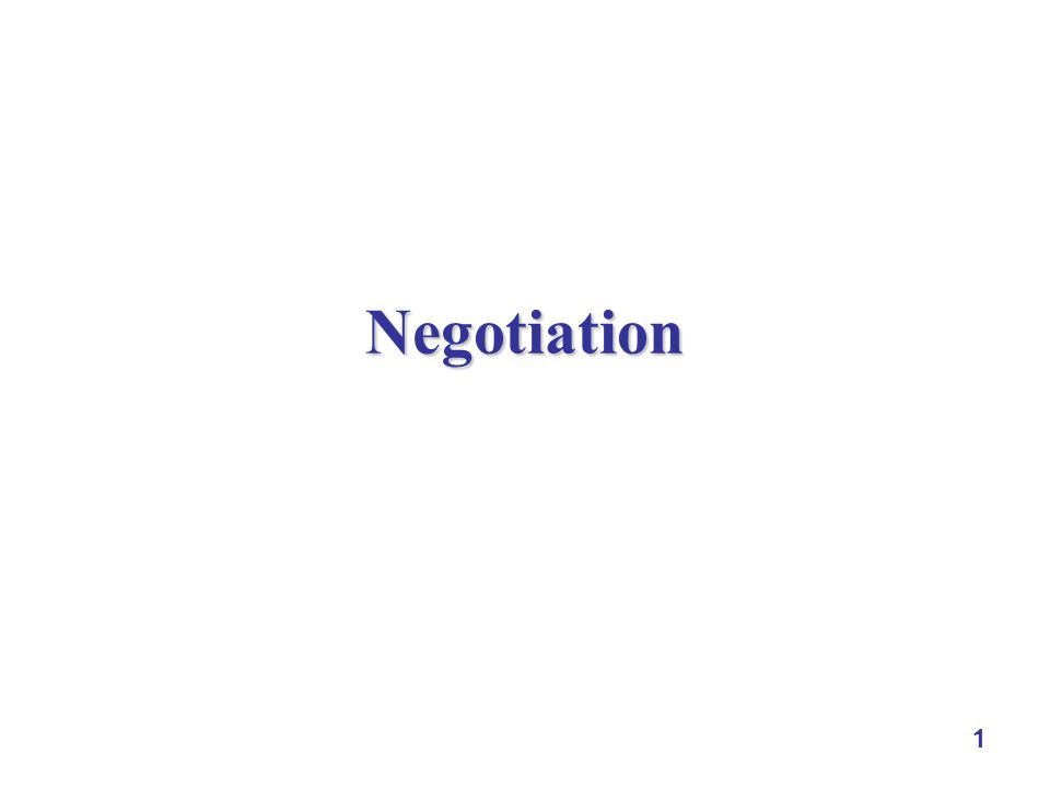 1 Negotiation