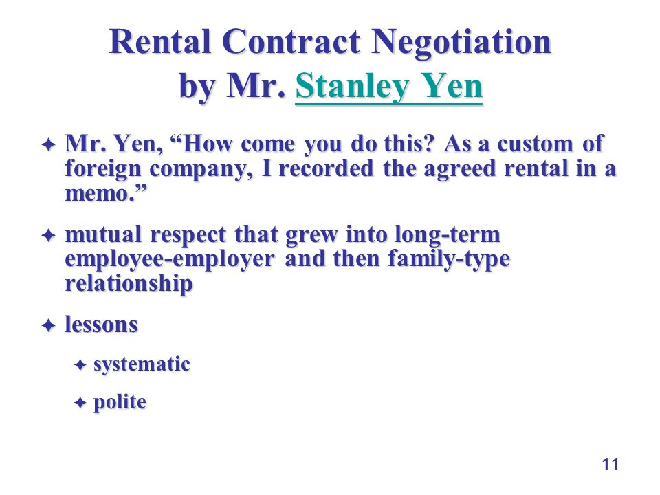 "11 Rental Contract Negotiation by Mr. Stanley Yen Stanley YenStanley Yen  Mr. Yen, ""How come you do this? As a custom of foreign company, I recorded"
