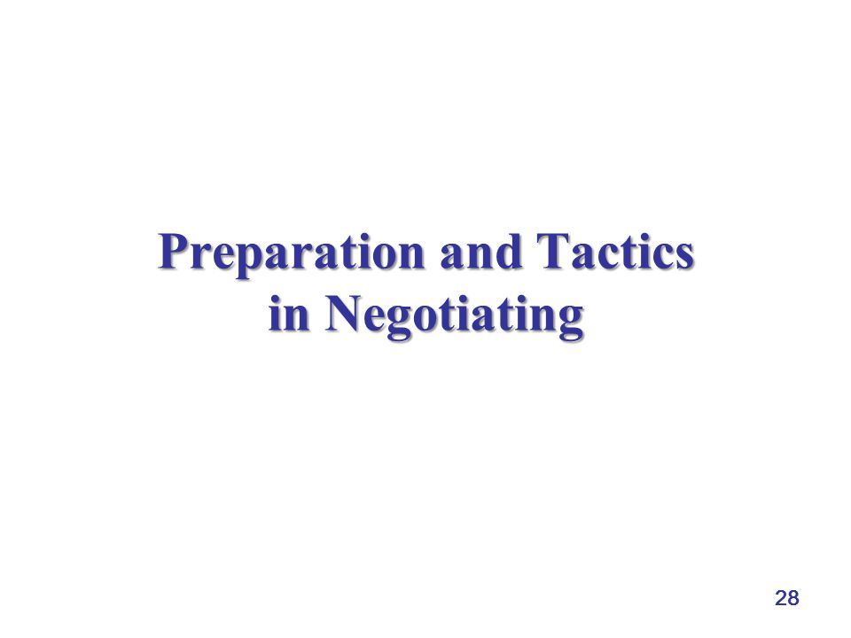 28 Preparation and Tactics in Negotiating