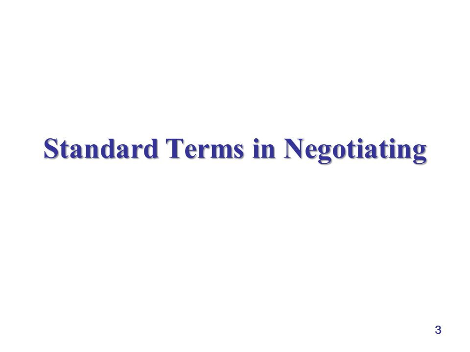 3 Standard Terms in Negotiating