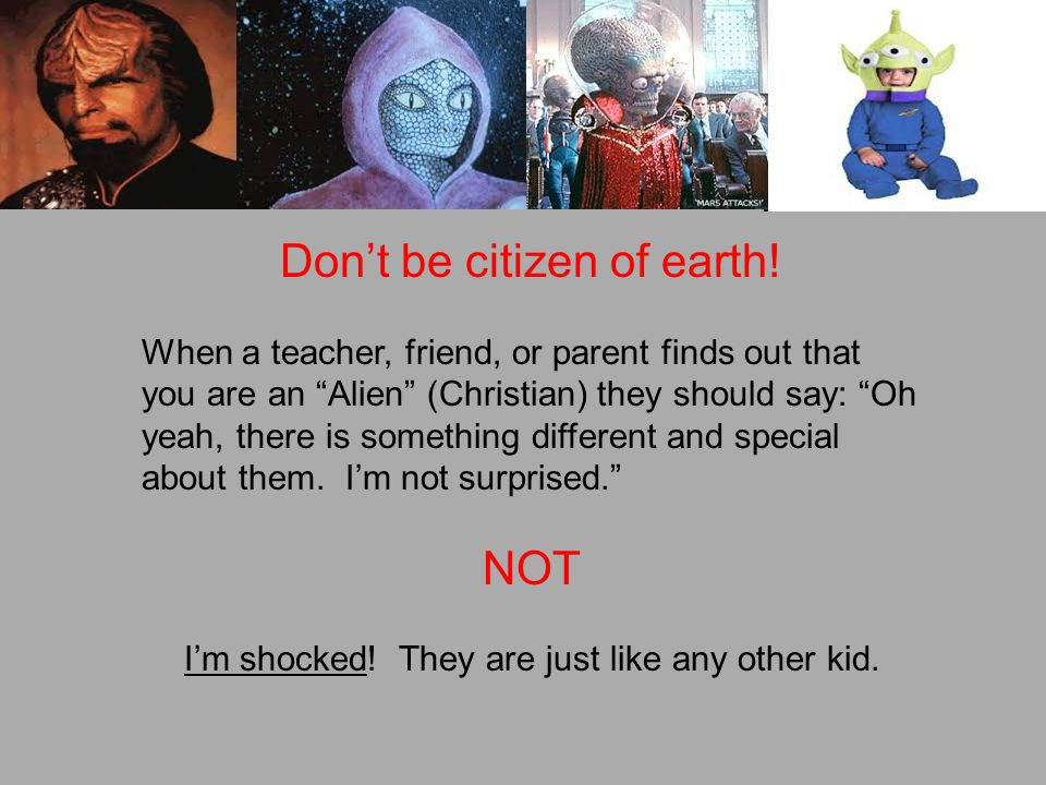 Don't be citizen of earth.