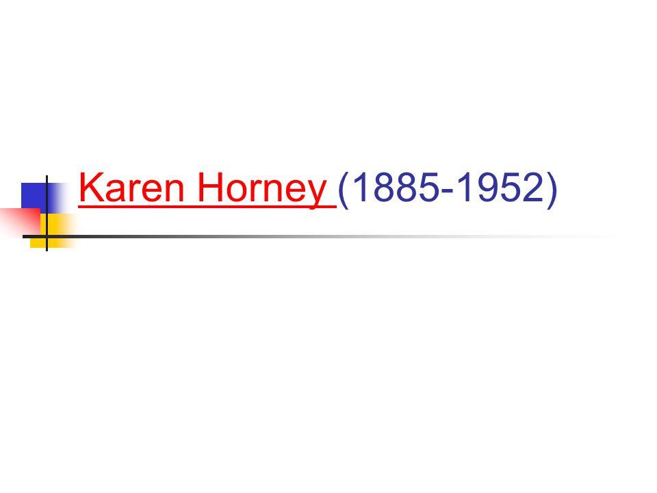 Karen Horney Karen Horney (1885-1952)