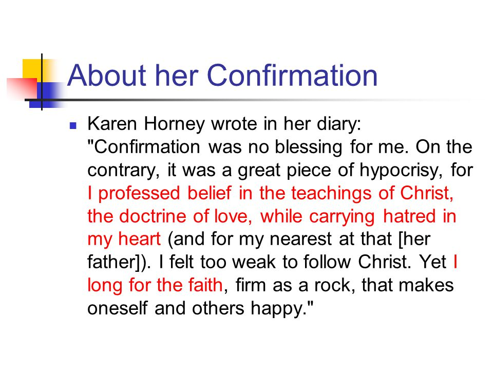 About her Confirmation Karen Horney wrote in her diary: