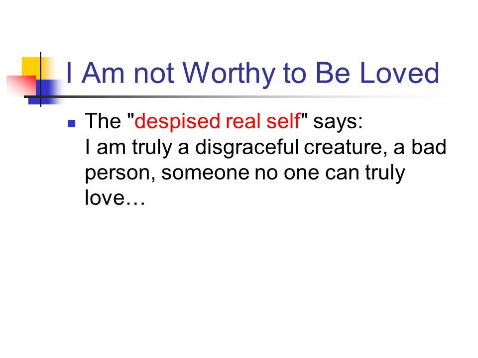I Am not Worthy to Be Loved The