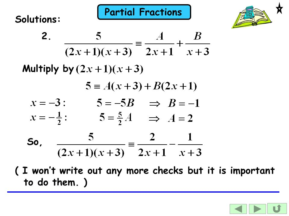 Partial Fractions Solutions: Multiply by So, 2.