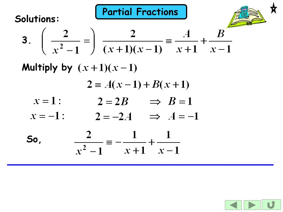Partial Fractions Solutions: Multiply by So, 3.