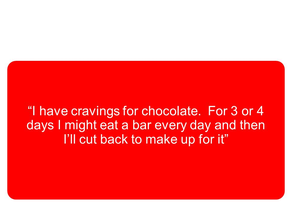 © Dragon 1 Craven Hill London W2 3EN +44 (0)20 7262 4488 5 I have cravings for chocolate.