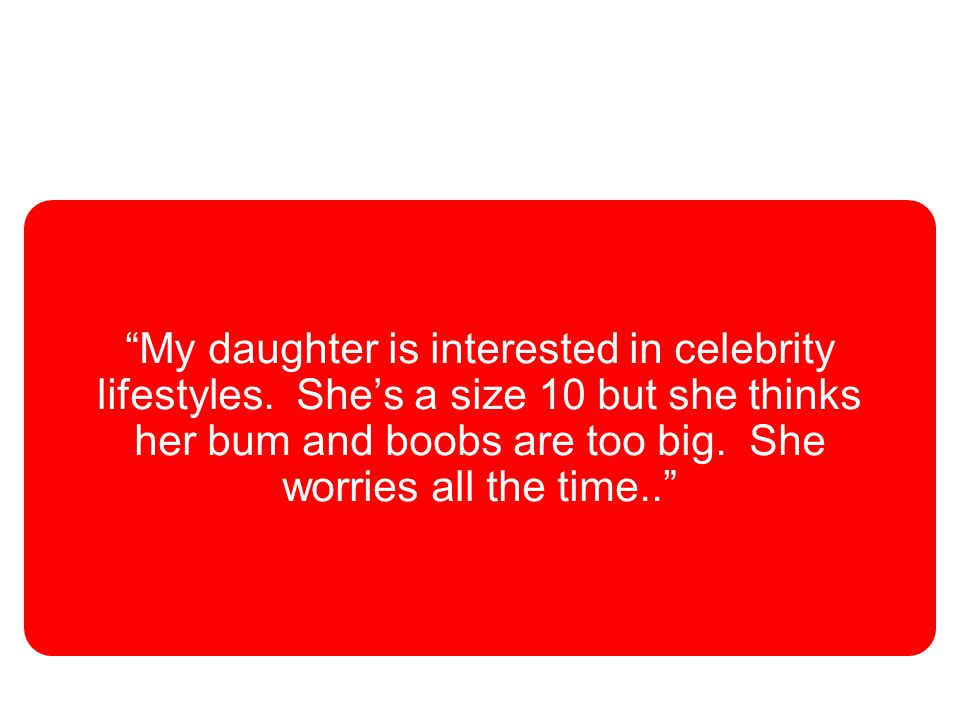 © Dragon 1 Craven Hill London W2 3EN +44 (0)20 7262 4488 7 My daughter is interested in celebrity lifestyles.