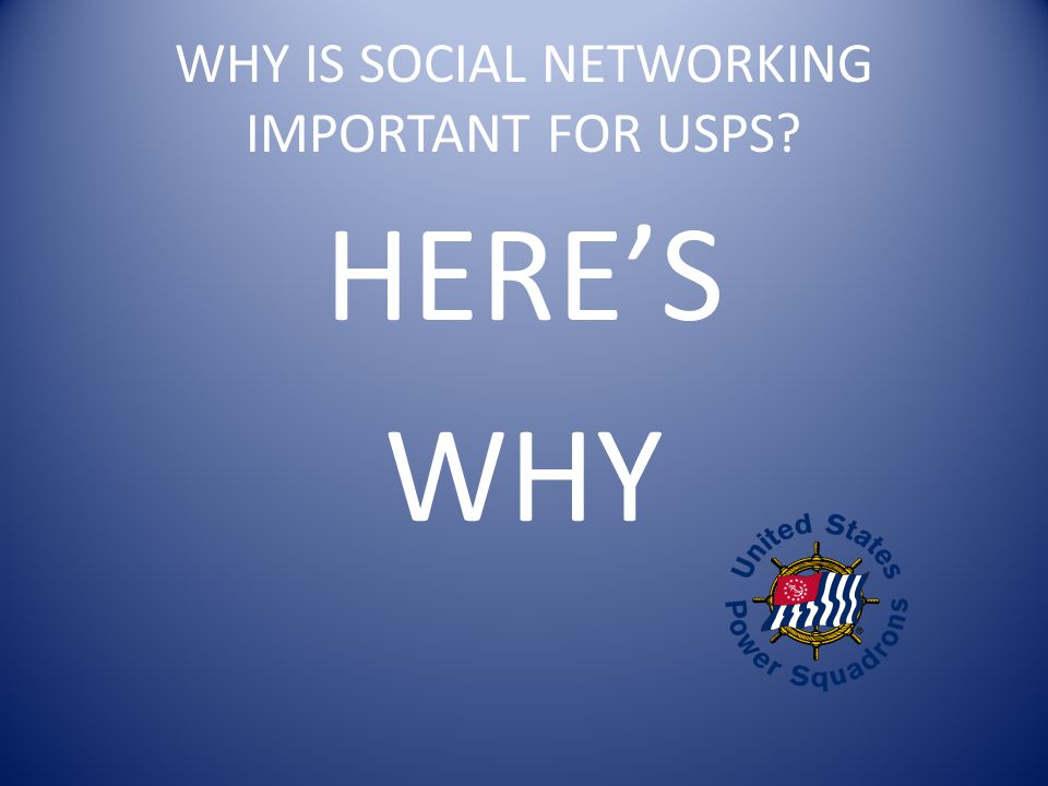 WHY IS SOCIAL NETWORKING IMPORTANT FOR USPS HERE'S WHY