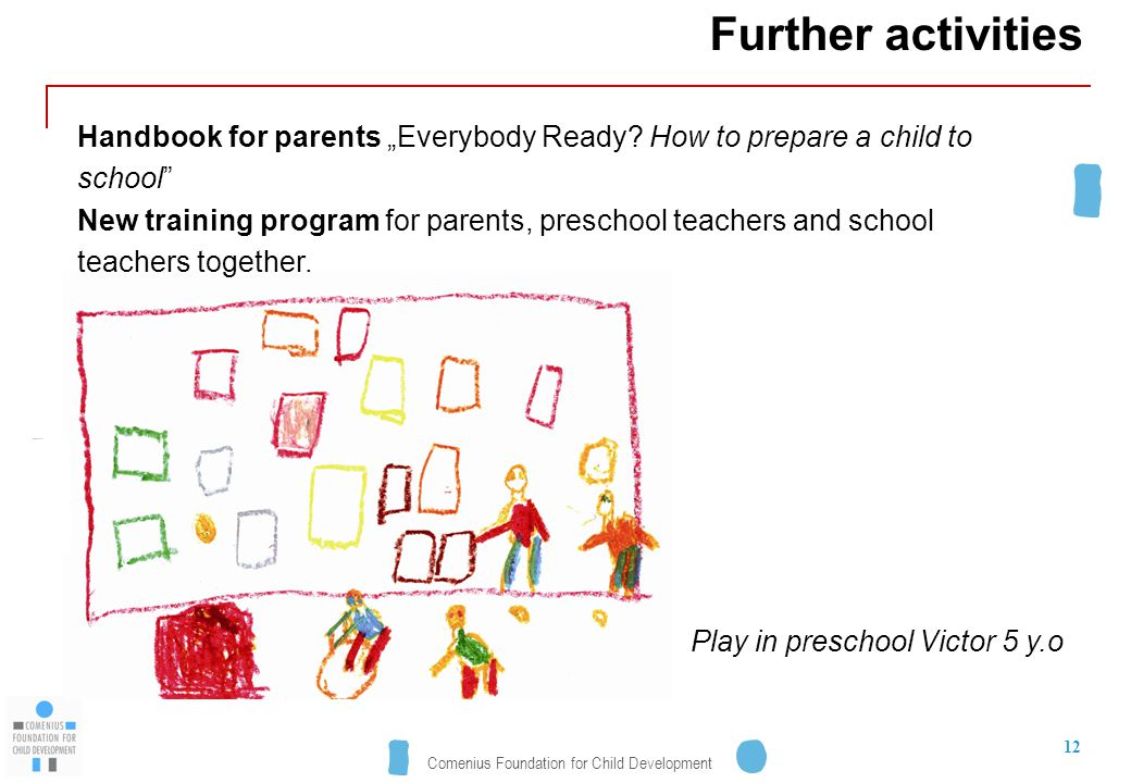 "Comenius Foundation for Child Development 12 Further activities Handbook for parents ""Everybody Ready."