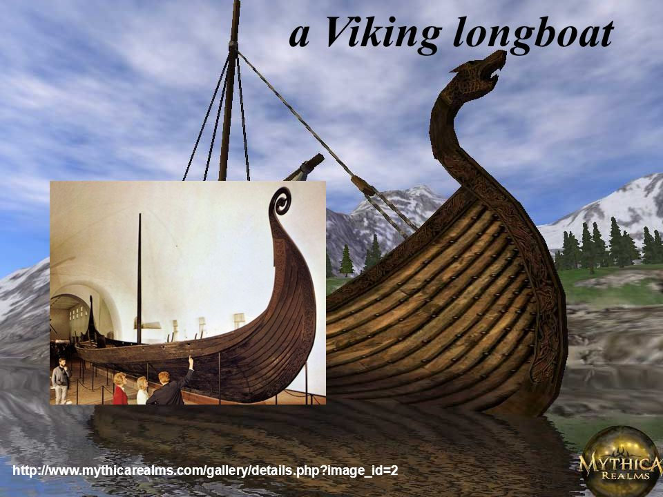 http://www.mythicarealms.com/gallery/details.php?image_id=2 a Viking longboat
