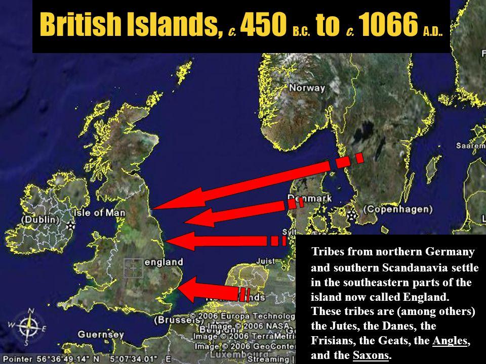 British Islands, c. 450 B.C. to c. 1066 A.D..