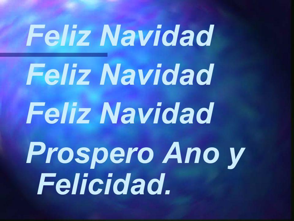 Feliz Navidad Prospero Ano y Felicidad.