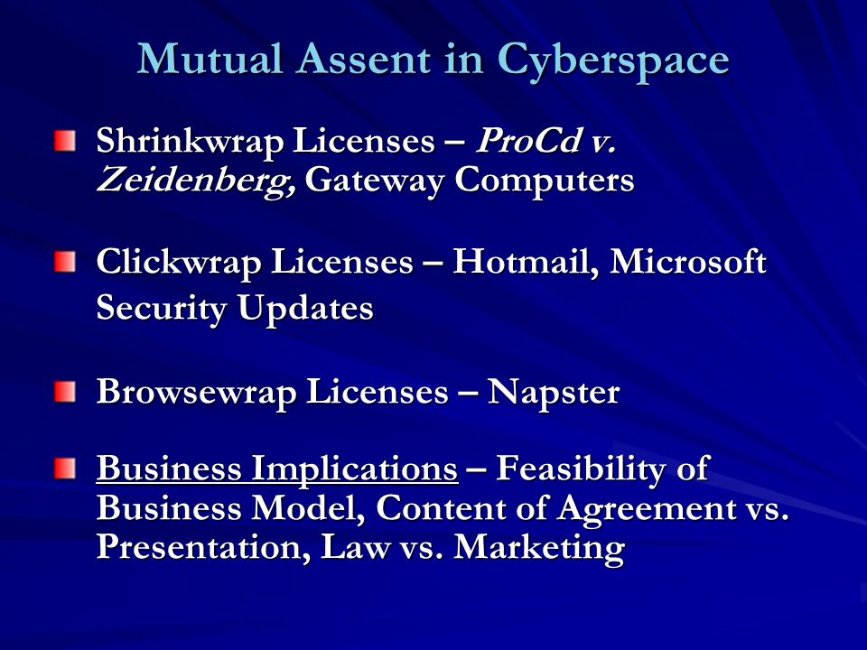 Mutual Assent in Cyberspace Shrinkwrap Licenses – ProCd v.