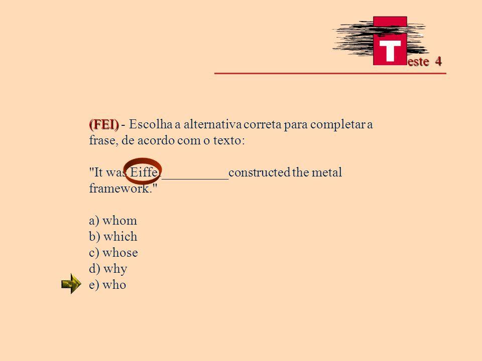 (FEI) (FEI) - Escolha a alternativa correta para completar a frase, de acordo com o texto: