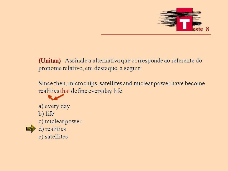 (Unitau) (Unitau) - Assinale a alternativa que corresponde ao referente do pronome relativo, em destaque, a seguir: Since then, microchips, satellites