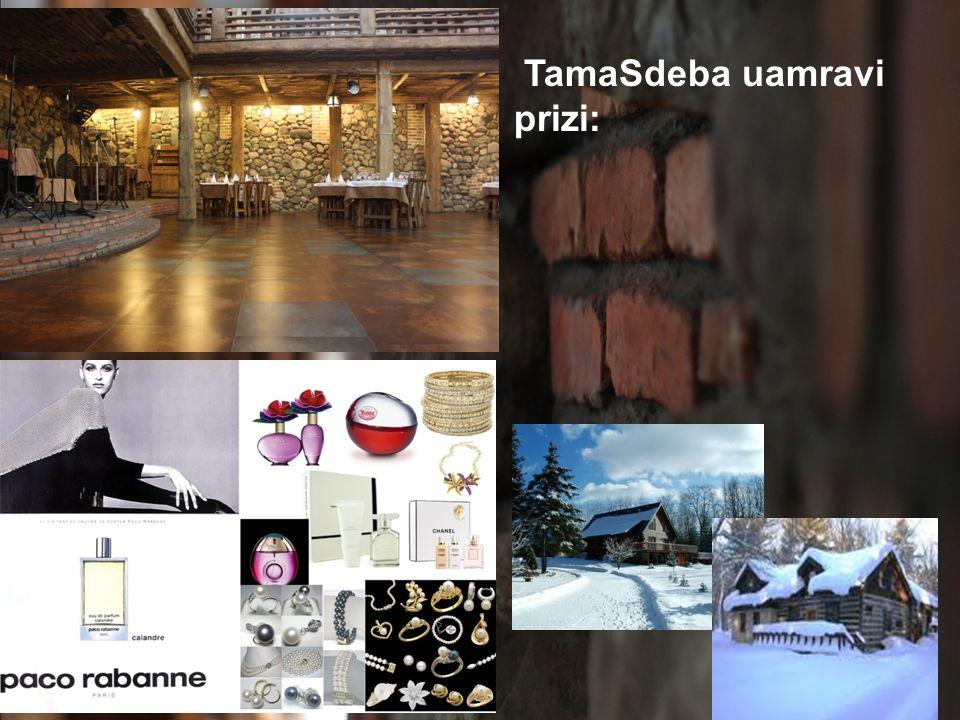 TamaSdeba uamravi prizi: