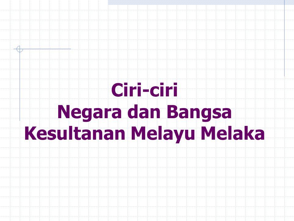 KedaulatanKekuasaan tertinggi oleh pemerintah terhadap rakyat LambangSimbol identiti negara Kesultanan Melayu Melaka-adat istiadat & peralatan kebesaran diraja.