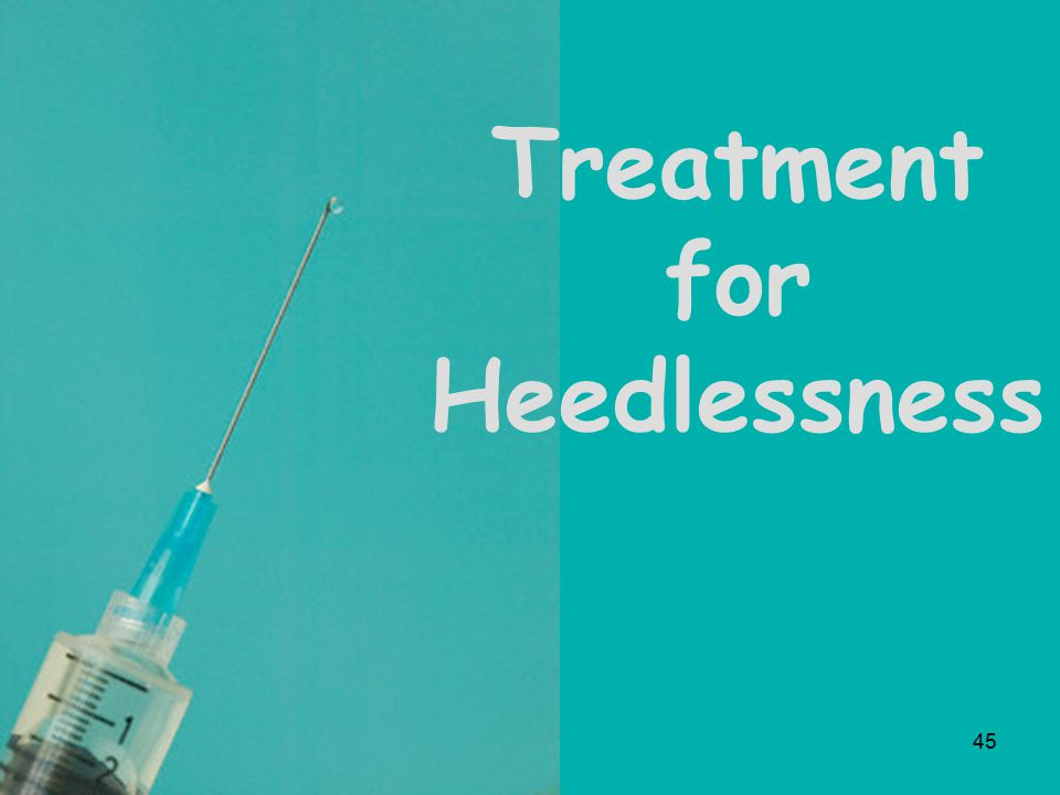 45 Treatment for Heedlessness