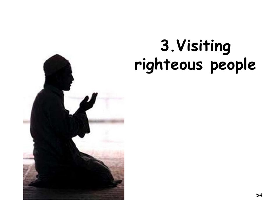 3.Visiting righteous people 54