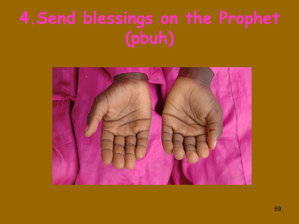4.Send blessings on the Prophet (pbuh) 59