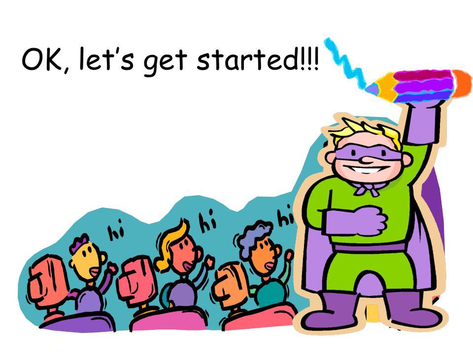 OK, let's get started!!!