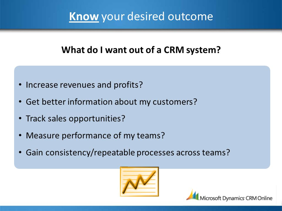 Know your business and critical processes Are we doing the same steps each time.