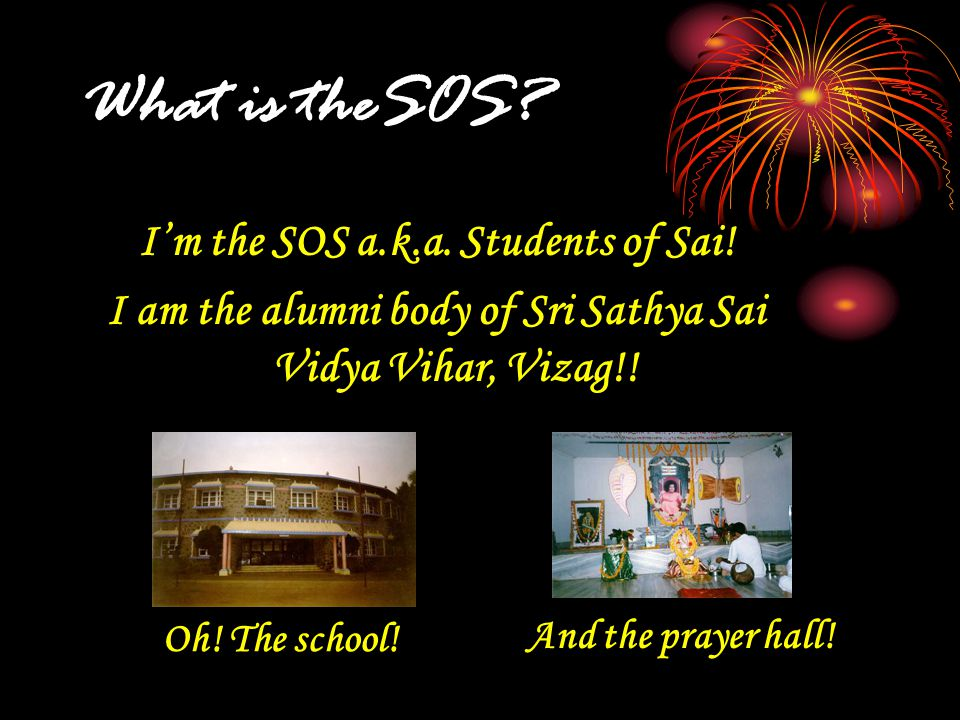 What is theSOS. I'm the SOS a.k.a. Students of Sai.