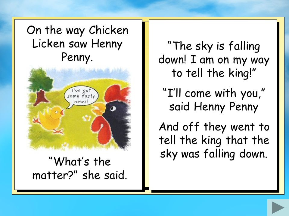 One day an acorn fell from a tree and landed – 'PLOP!' – on Chicken Licken's head.