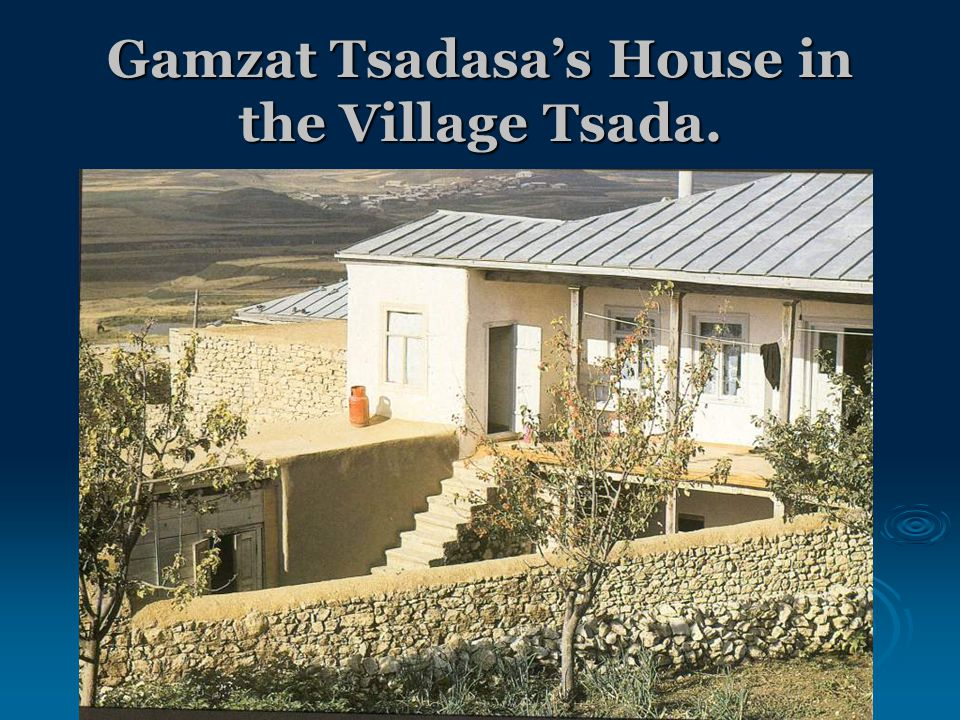 Gamzat Tsadasa's House in the Village Tsada.