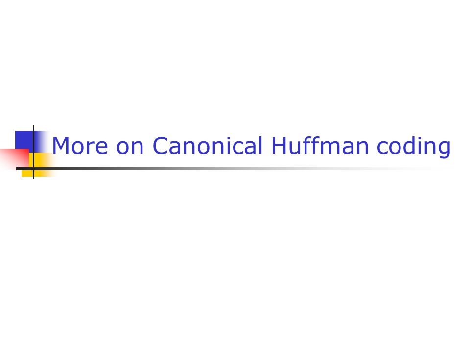 More on Canonical Huffman coding