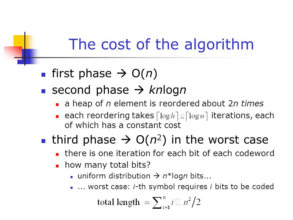 The cost of the algorithm first phase  O(n) second phase  knlogn a heap of n element is reordered about 2n times each reordering takes iterations, e