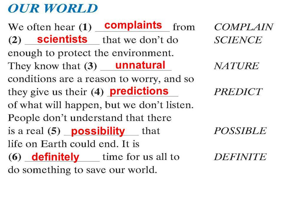 complaints scientists unnatural predictions possibility definitely